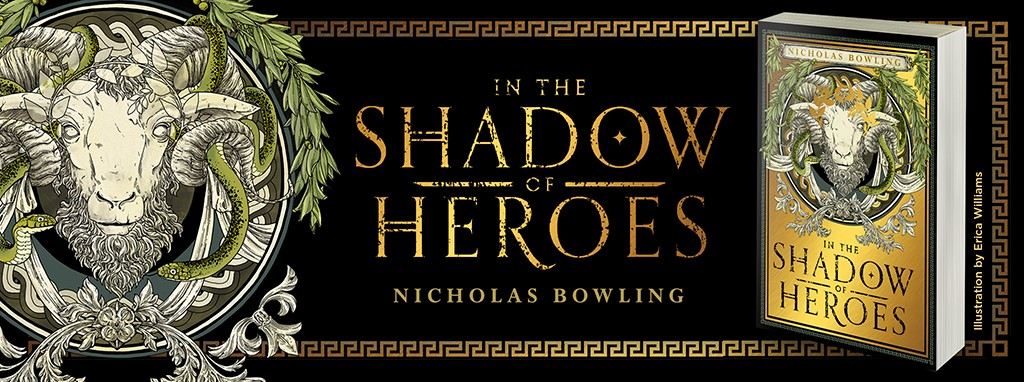 IN THE SHADOW OF HEROES by Nicholas Bowling