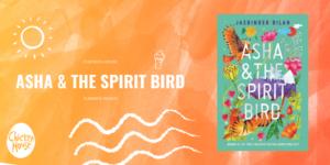 Summer Reads 2020, Asha & the Spirit Bird, Chicken House