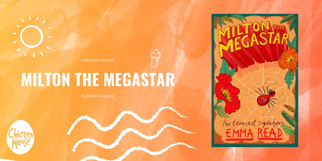 Summer Reads 2020, Milton the Megastar, Chicken House