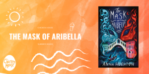 Summer Reads 2020, The Mask of Aribella, Chicken House