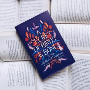 A Secret of Birds & Bone, Kiran Millwood Hargrave, Chicken House, bookstagram image