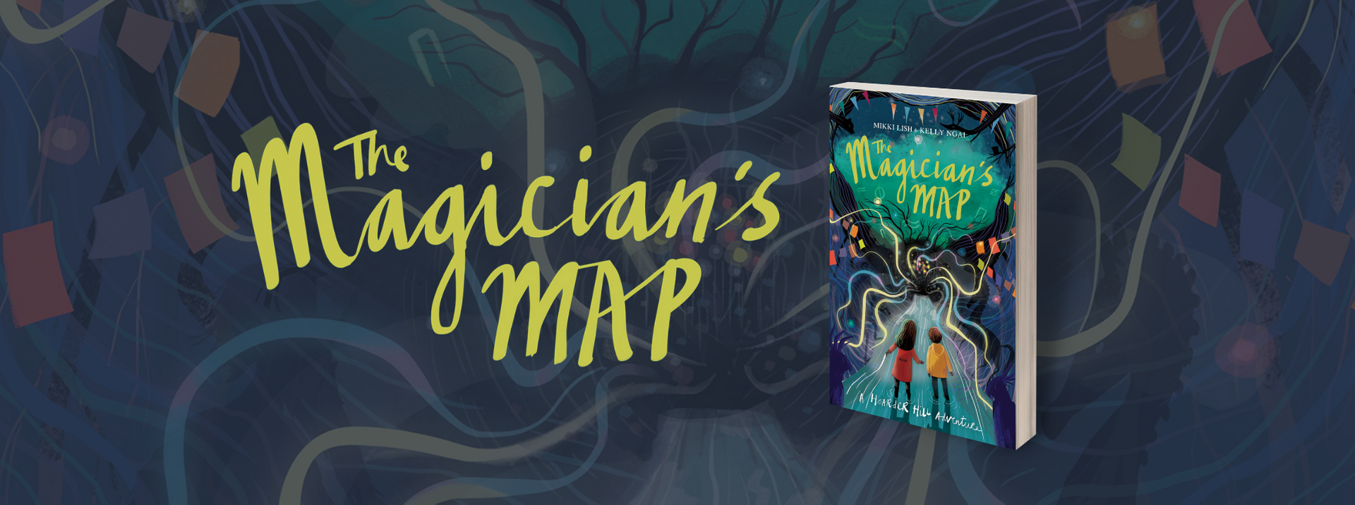 THE MAGICIAN'S MAP by Mikki Lish & Kelly Ngai