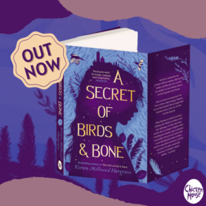 New Reads: April 2021, A Secret of Birds and Bone, Kiran Millwood Hargrave, Chicken House Books