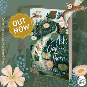 By Ash, Oak and Thorn, Melissa Harrison, Chicken House Books