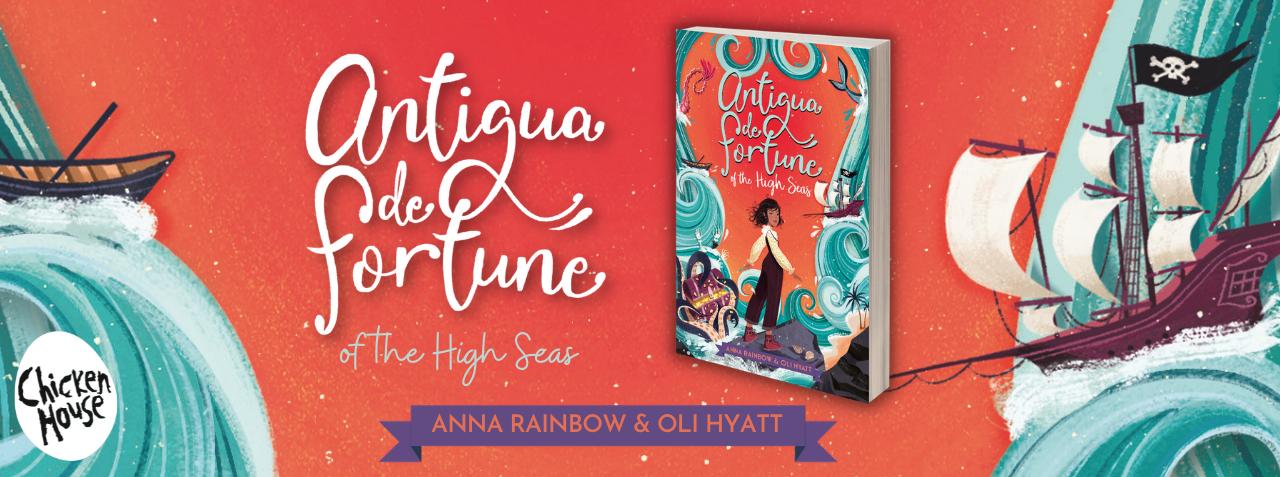 ANTIGUA DE FORTUNE OF THE HIGH SEAS by Oli Hyatt and Anna Rainbow