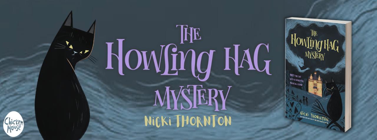 THE HOWLING HAG MYSTERY by Nicki Thornton