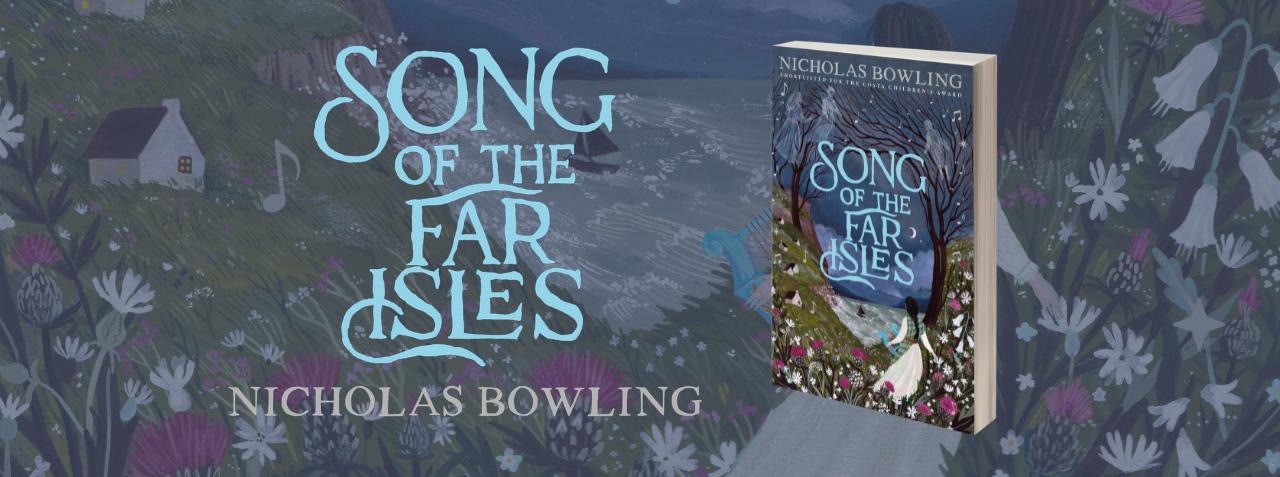 SONG OF THE FAR ISLES by Nicholas Bowling