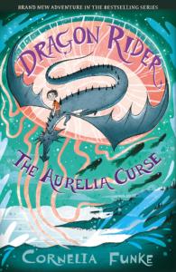 Dragon Rider: The Auralia Curse, book 3 in the series, Cornelia Funke