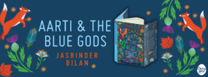 Aarti & the Blue Gods by Jasbinder Bilan