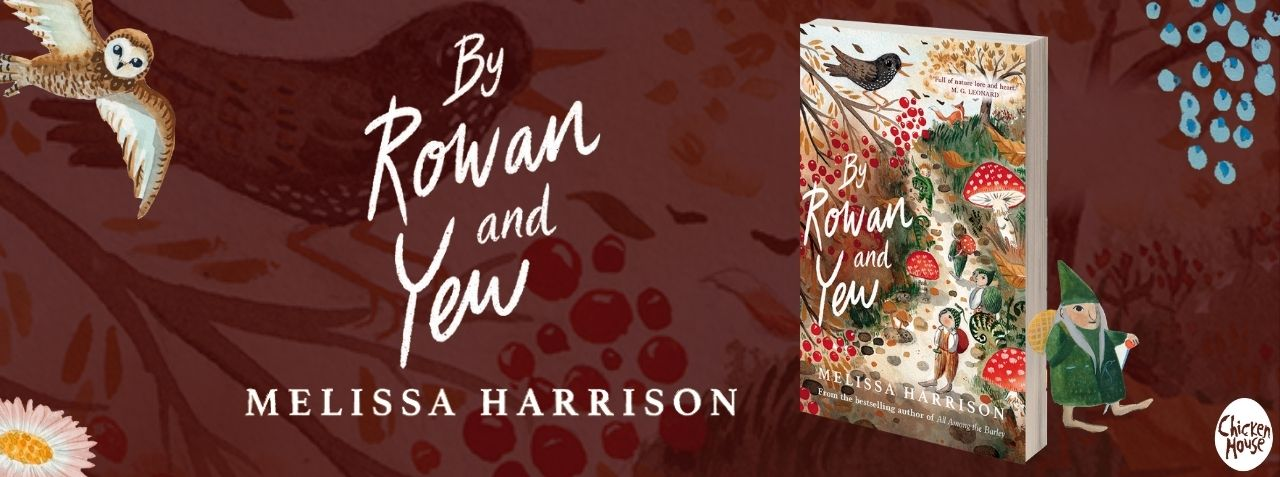 BY ROWAN AND YEW - Melissa Harrison